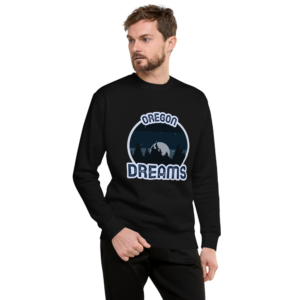 Oregon Dreams -Premium Crewneck