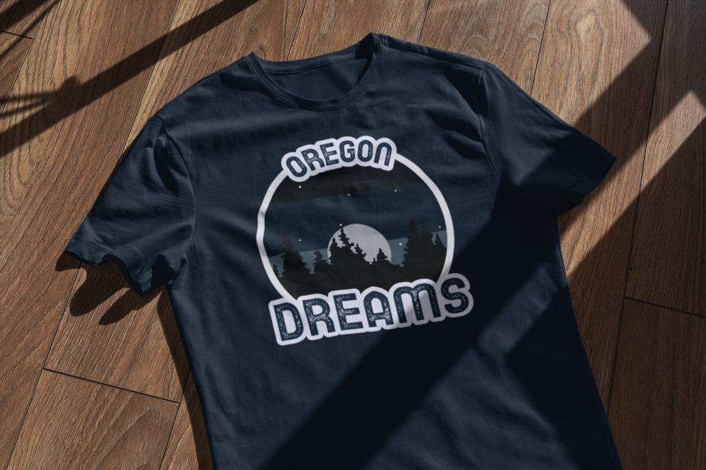 Oregon Dreams - T Shirt