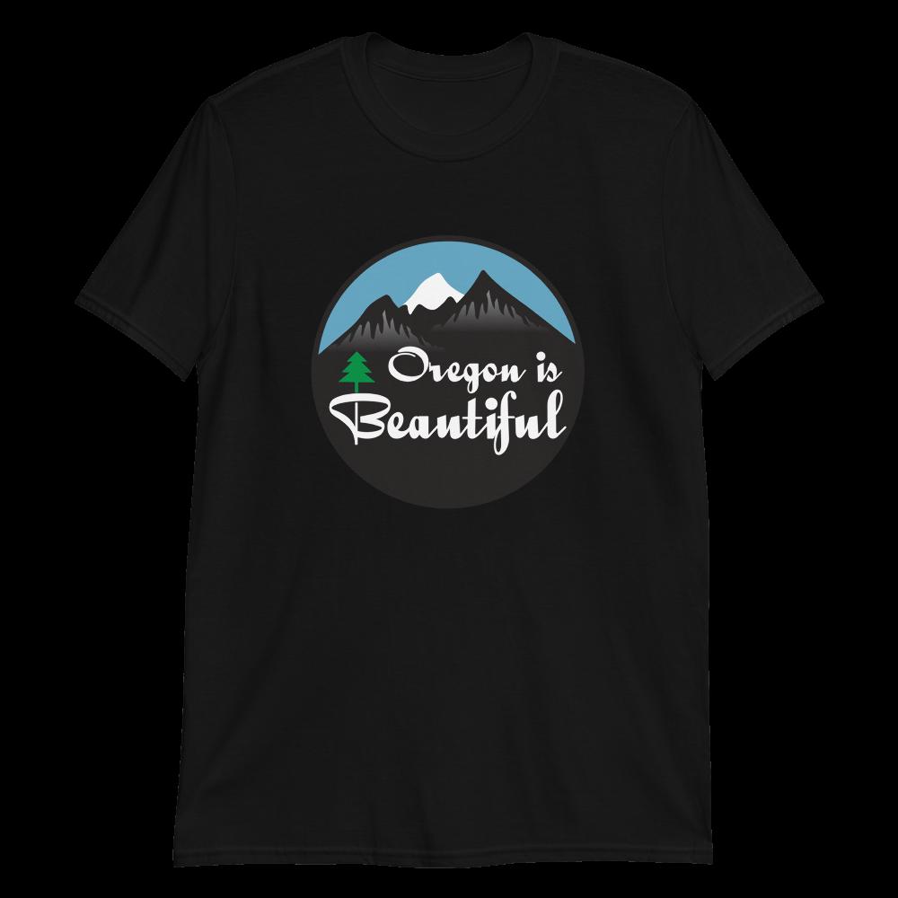 Oregon is Beautiful - T Shirt