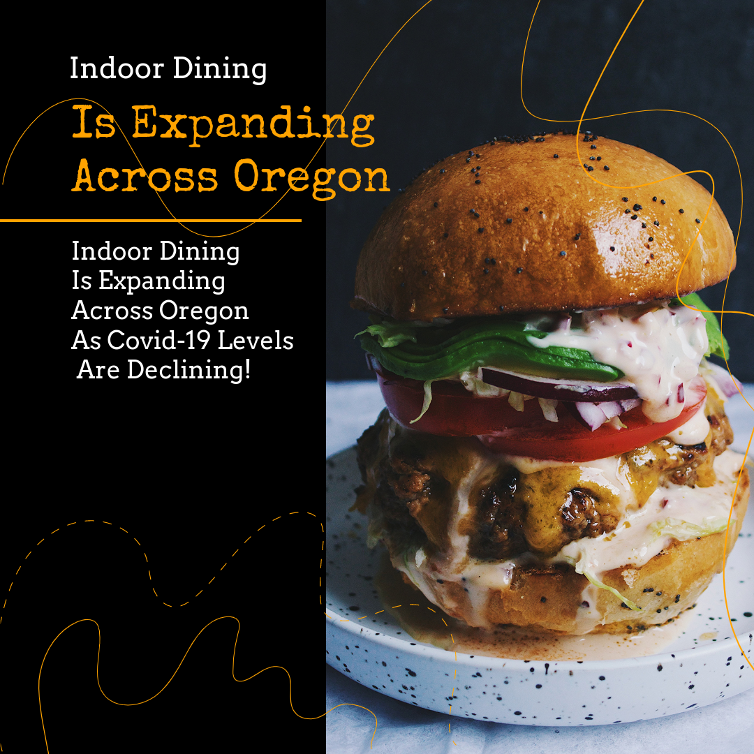 Indoor Dining Is Expanding Across Oregon As Covid-19 Levels Are Declining