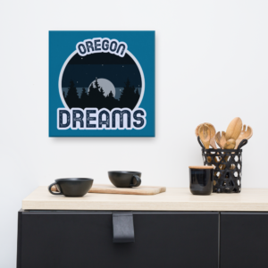 OREGON DREAMS - 16X16 Canvas Wrap Print