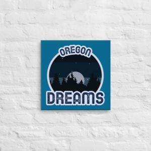 OREGON DREAMS - 16X16 Canvas Wrap Print