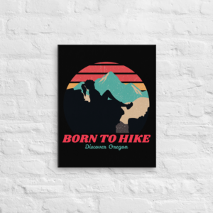 BORN TO HIKE - 16X20 Canvas Wrap Print